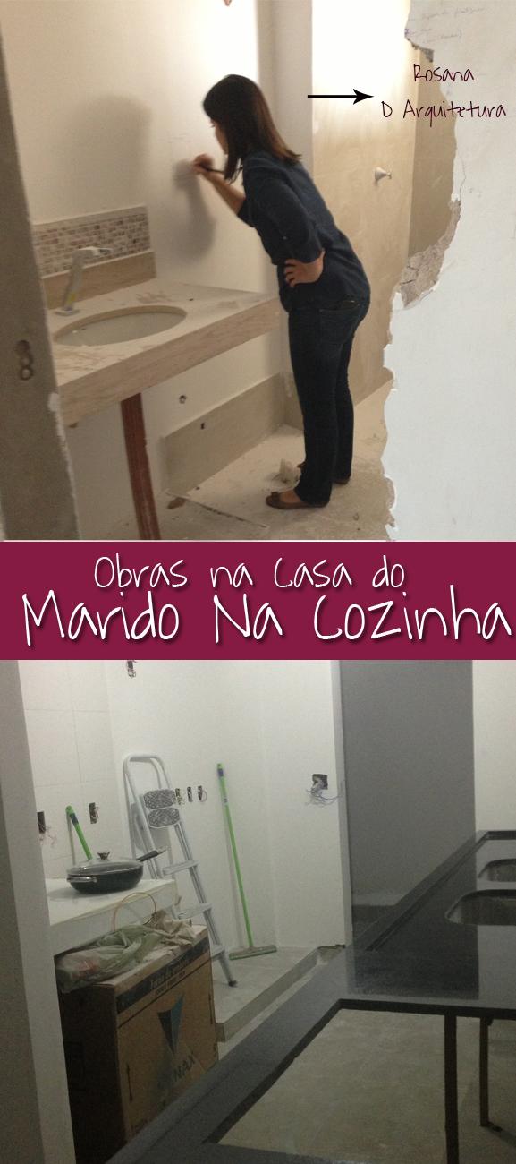 maridonacozinha_obras_darquitetura_rosanamariapedrosa